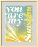 You Are My Sunshine Poster by Pete Oxford