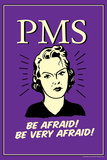 PMS Be Afraid Very Afraid Poster Posters by  Retrospoofs