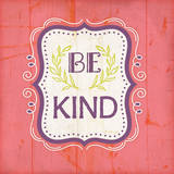 Be Kind (Pink) Prints by Jennifer Pugh