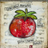 You Say Tomato Art by Denise Braun