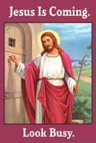 Jesus is Coming Look Busy Funny Poster Pôsters por  Ephemera