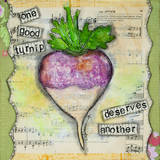One Good Turnip Posters by Denise Braun