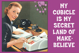 My Cubicle is My Secret Land of Make Believe Funny Poster Pósters por  Ephemera