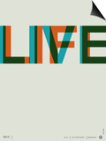 Live Life Poster 2 Prints by  NaxArt