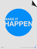 Make it Happen Poster Posters by  NaxArt