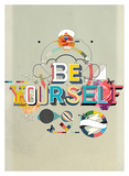 Be Yourself Print by  Kavan & Company