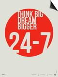 Think Big Dream Bigger Poster Plakat autor NaxArt