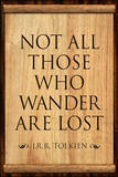 Tolkien Not All Those Who Wander are Lost Literature Plastic Sign Wall Sign