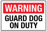 Warning Guard Dog On Duty Plastic Sign Plastic Sign