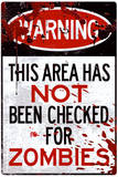Warning Area Not Checked For Zombies Sign Plastic Sign Wall Sign