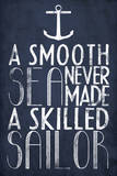 A Smooth Sea Never Made A Skilled Sailor Plastic Sign Plastic Sign
