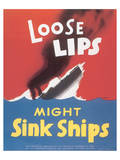 Loose Lips Might Sink Ships Prints
