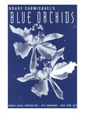 Song Sheet Cover: Hoagy Carmichael's Blue Orchids Poster