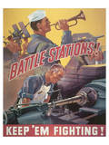 Battle Stations! Keep'em Fighting Posters