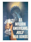 85 Million Americans Hold War Bonds Posters by E. Melbourne Brindle