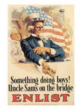 Something Doing Boys! Uncle Sam's On The Bridge Prints