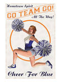 Cheer For Blue: Go Team Go! Prints