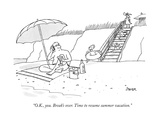 """O.K., you. Break's over. Time to resume summer vacation.""  - New Yorker Cartoon Premium Giclee Print by Jack Ziegler"