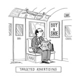 """TARGETED ADVERTISING"" A man sits on the subway wearing only one shoe. An… - New Yorker Cartoon Premium Giclee Print by Joe Dator"