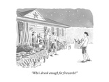 """Who's drunk enough for fireworks?"" - New Yorker Cartoon Premium Giclee Print by Trevor Spaulding"