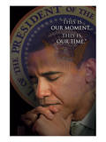 Barack Obama - This Is Our Moment, This Is Our Time Prints