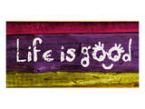 Life is good IV Prints by Irena Orlov