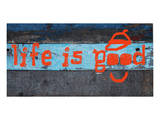 Life is good II Prints by Irena Orlov