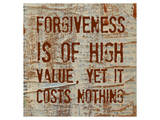 Forgiveness is of High Value Prints by Irena Orlov