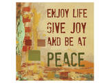 Enjoy Life, Give Joy, and Be at Peace Posters by Irena Orlov