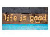 Life is good I Prints by Irena Orlov
