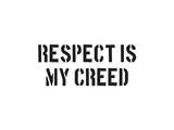 Respect Is My Creed Prints by  SM Design