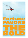 Fortune Favors the Bold IV Prints by  SM Design