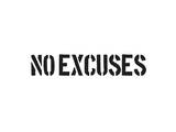 No Excuses Poster by  SM Design