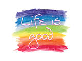 Life Is Good Print by  SM Design