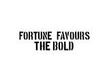 Fortune Favors The Bold Print by  SM Design