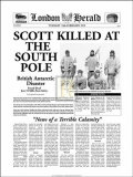 Historic Headlines -Scott Killed at the South Pole Poster, London Herald, November, 1912