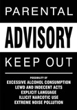 Parental Advisory- Keep Out Posters