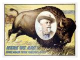 Buffalo Bill's Wild West, Here We Are Giclée-Druck