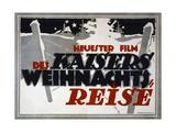 Des Kaisers Weihnachtsreise, Pub. Berlin, 1917 Giclee Print by Hans Rudi Erdt