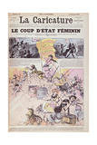 The Feminist Coup D'Etat', from 'La Caricature', October 1880 Giclee Print by Albert Robida