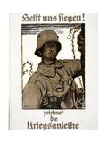 Helft Uns Siegen! Zeichnet Die Kriegsanleihe, Pub. Munich, 1917 Giclee Print