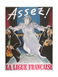 Enough!', Second World War Poster from La Ligue Francaise, 1939-45 Giclee Print