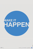 Make it Happen Poster Plastic Sign by  NaxArt