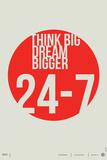 Think Big Dream Bigger Poster Znaki plastikowe autor NaxArt