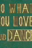 "Earthy Background Image And Design Element Depicting The Words ""Do What You Love And Dance"" Plastic Sign by  nagib"