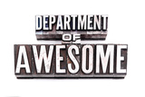 The Phrase Department Of Awesome In Letterpress Type Over White Wall Sign by  Space-Heater