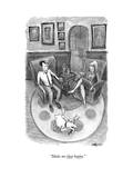 """Make me that happy."" - New Yorker Cartoon Premium Giclee Print by Corey Pandolph"