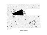 """Thanks, Batman!"" - New Yorker Cartoon Premium Giclee Print by Peter Mueller"