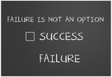 Failure Is Not An Option Posters