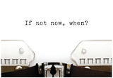 Typewriter If Not Now When Posters par Ivelin Radkov